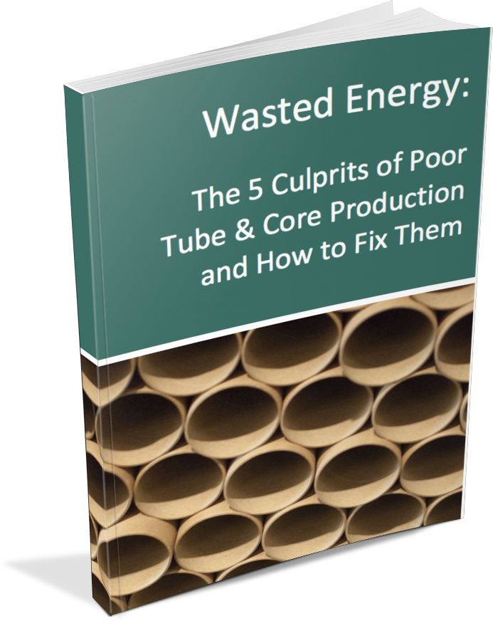 Wasted Energy: The 5 Culprits of Poor Tube & Core Production and How to Fix Them